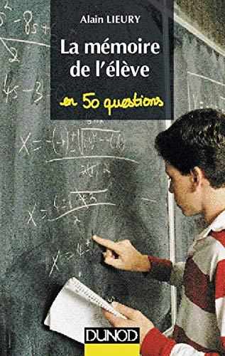 9782100038077: La mémoire de l'élève en 50 questions