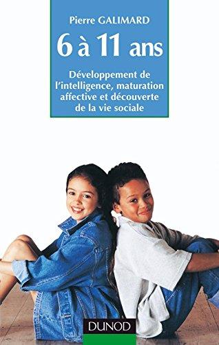 9782100038398: L'enfant de 6 à 11 ans : Développement de l'intelligence, maturation affective et découverte de la vie sociale