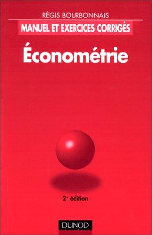 9782100038602: ECONOMETRIE. Manuel et exercices corrig�s, 2�me �dition 1998