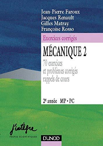 9782100039272: M�canique, tome 2 : 70 exercices et probl�mes corrig�s, rappels de cours : 2e ann�e MP, PC