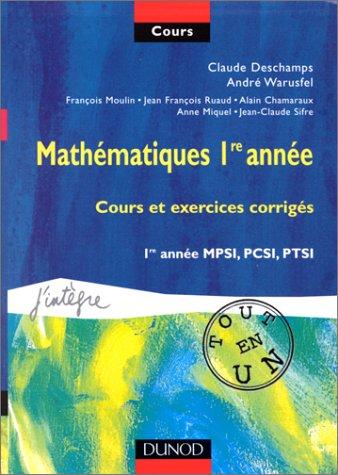 Mathématiques, 1re année : Cours et exercices corrigés, 1re année MPSI,...