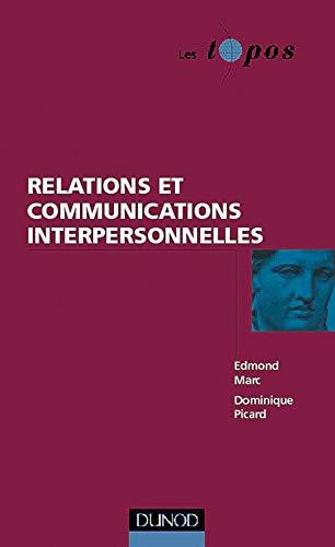 Relations et Communication interpersonnelles: Edmond Marc Dominique