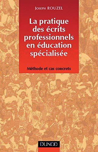 9782100040551: La pratique des �crits professionnels en �ducation sp�cialis� : M�thodes et cas concrets