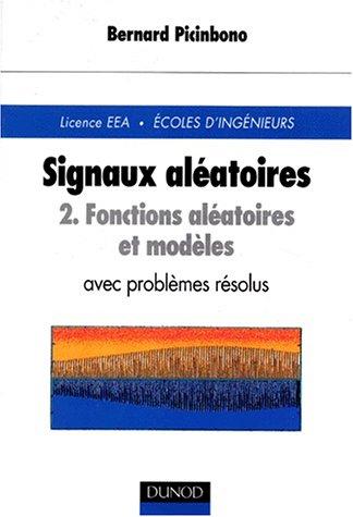 9782100040728: Signaux al�atoires, tome 2 : Fonctions al�atoires et modules avec probl�mes r�solus