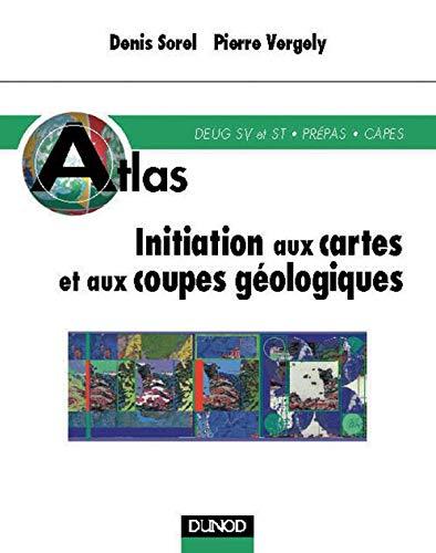 9782100040827: Initiation aux cartes et aux coupes géologiques : DEUG SV et ST, Prépa CAPES