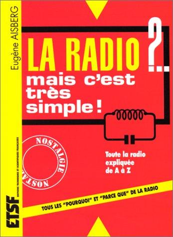 9782100041077: La Radio ?: Mais c'est très simple / Eugène Aisberg