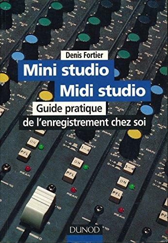 9782100041084: Mini studio, midi studio - guide pratique de l'enregistrement chez soi