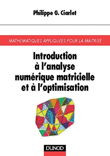 9782100041671: Introduction à l'analyse numérique matricielle et à l'optimisation