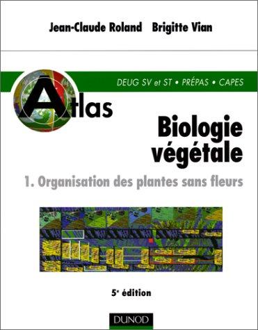 9782100042265: Atlas de biologie végétale, tome 1 : Organisation des plantes sans fleurs, 5e édition
