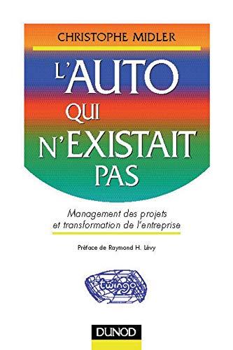9782100042289: L'auto qui n'existait pas : Management des projets et transformation de l'entreprise