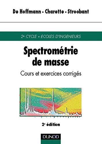 9782100043101: Spectrometrie de masse-cours et exercices corrigés, 2eme édition