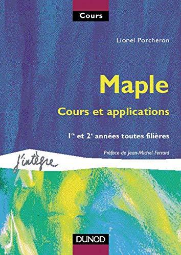 9782100043217: Maple, cours et applications : 1e et 2e années toutes filières