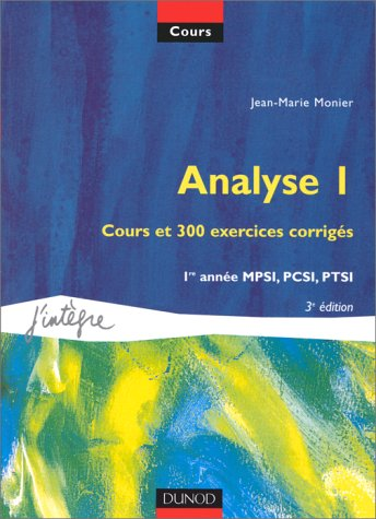 9782100044429: Analyse, tome 1 : Cours et 300 exercices corrigés, MPSI, PCSI, PTSI