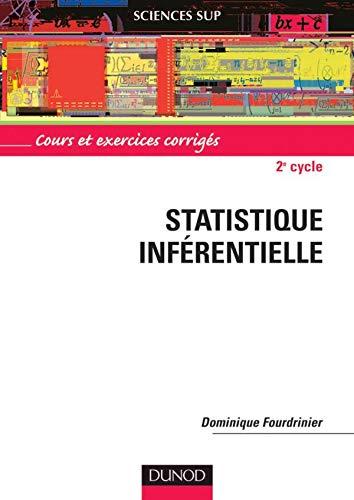 9782100044450: Statistique inférentielle : Cours et exercices corrigés