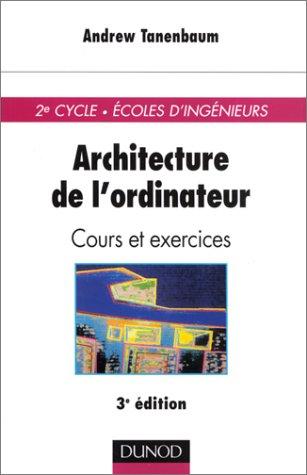 9782100044672: Architecture de l'ordinateur, cours et exercices