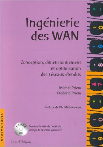 9782100045105: INGENIERIE DES WAN. Conception, dimensionnement et optimisation des réseaux étendus, avec CD-Rom