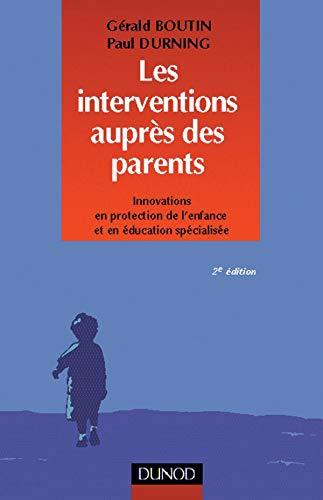 Les interventions aupr?s des parents: Innovations en protection de l'enfance et en ?ducation ...