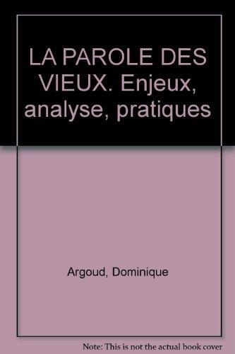 9782100045372: LA PAROLE DES VIEUX. Enjeux, analyse, pratiques