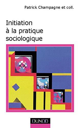 9782100045709: Initiation à la pratique sociologique