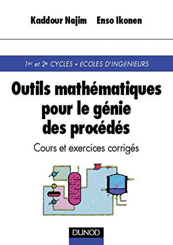 9782100045914: Outils mathématiques pour le génie des procédés : cours et exercices corrigés