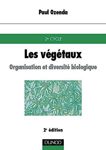 9782100046843: Les végétaux : organisation et diversité biologique, 2e édition