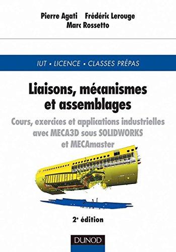 9782100047024: Liaisons, m�canismes et assemblages : Cours, exercices et applications industrielles
