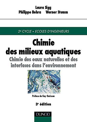 9782100047390: Chimie des milieux aquatiques : Chimie des eaux naturelles et des interfaces dans l'environnement, 3e édition