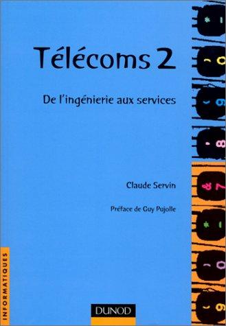9782100048342: TELECOMS. Volume 2, De l'ing�nierie aux services
