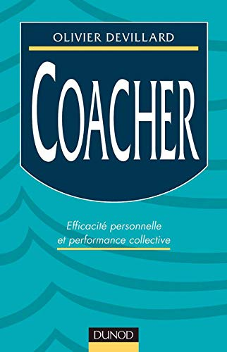 9782100048458: Coacher : Efficacit� personnelle et performance collective