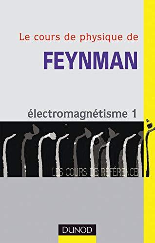 9782100048618: Le Cours de physique de Feynman : Électromagnétisme, tome 1