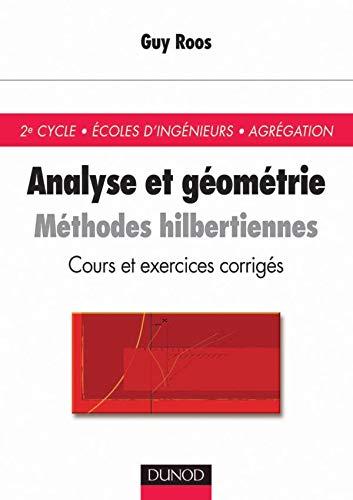 9782100048885: Analyse et géométrie : méthodes hilbertiennes. Cours et exercices corrigés