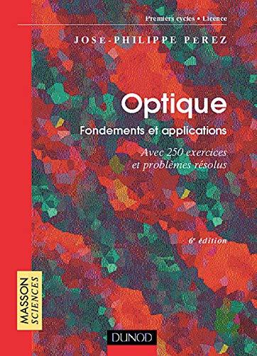 9782100048908: Optique, fondements et applications avec 250 exercices et probl�mes r�solus, 6e �dition