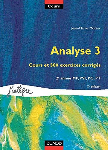 9782100049172: Cours de mathématiques, tome 5 : Analyse 3 : Cours et 500 exercices corrigés, 2e année MP, PSI, PC, PT