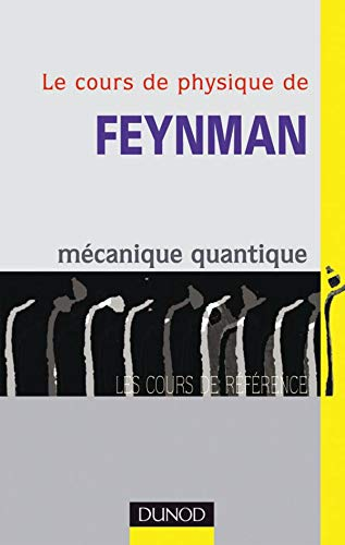 Le cours de physique de Feynman, tome: Richard Feynman