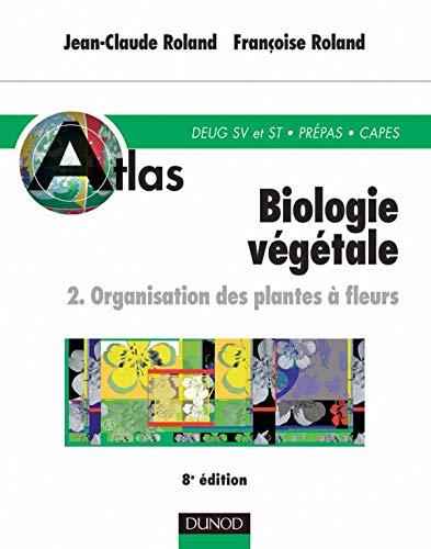 9782100049950: Atlas de biologie végétale, tome 2 : Organisation des plantes à fleurs, 8e édition
