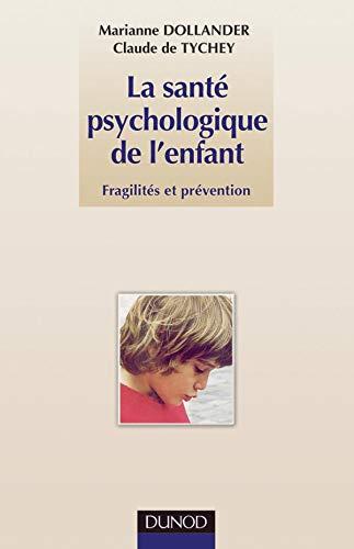 9782100050277: La santé psychologique de l'enfant. Fragilités et prévention (Enfances)