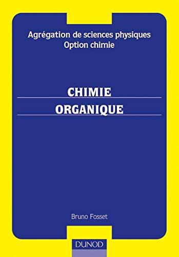 9782100051038: Agrégation de sciences physiques Option chimie - Préparation à l'écrit - Chimie organique