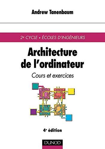 Architecture de l'ordinateur, 4e édition (210005158X) by Tanenbaum, Andrew; Hernandez, Jean-Alain; Joly, René