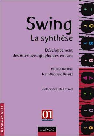 9782100052370: Swing la synthese - developpement des interfaces graphiques en java