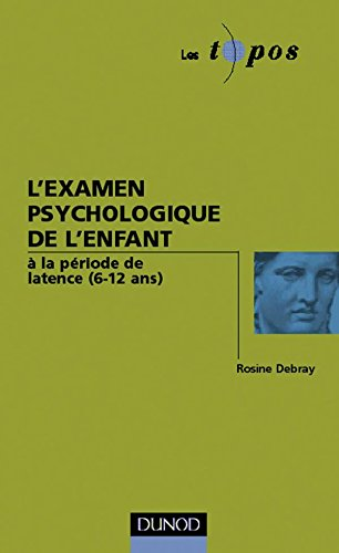 L'examen psychologique de l'enfant à la période: Debray, Rosine