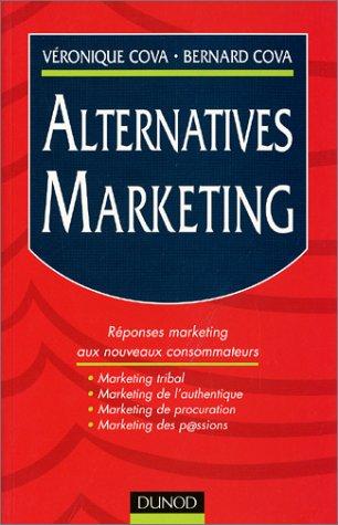 9782100053766: Alternatives marketing : R�ponses marketing aux nouveaux consommateurs