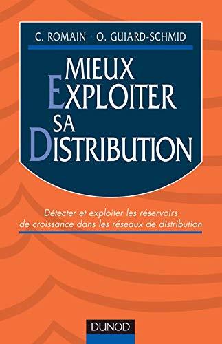 9782100054381: Mieux Exploiter SA Distribution: Detecter Et Exploiter Les Reservoirs De Croissance Dans Les Reseaux De Distribution (Fonctions de l'entreprise)