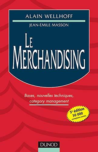 Le merchandising. Bases, nouvelles techniques, category management,: Jean-Emile Masson; Alain