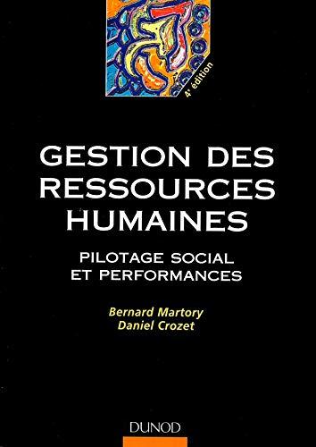 Gestion des ressources humaines : Pilotage social et performances: Martory, Bernard ; Crozet, René