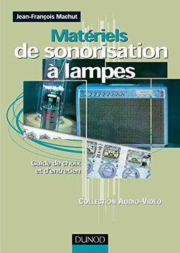 Matériels de sonorisation à lampes : Guide: Jean-François Machut