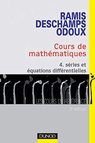 9782100056231: Cours de math�matiques, tome 4 : S�ries et �quations diff�rentielles