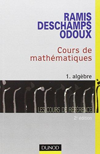 9782100056255: Cours de mathématiques. Tome 1, Algèbre