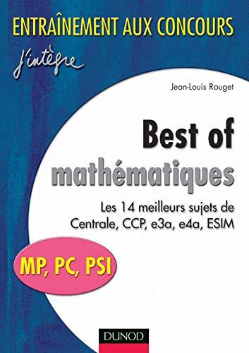 9782100056552: Best of mathématiques : Les meilleurs sujets de Centrale, CCP, E3A, E4A, ESIM : MP, PC, PSI