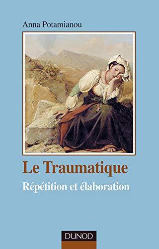Le traumatique: Potamianou, Anna