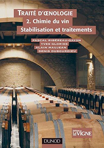 Traité d'oenologie tome 2: Chimie du vin stabilisation et traitement (9782100058396) by Pascal Ribéreau-Gayon; Denis Dubourdieu; Bernard Donèche; Aline Lonvaud
